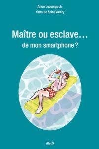 Livre «Maître ou esclave... de mon smartphone», 2019